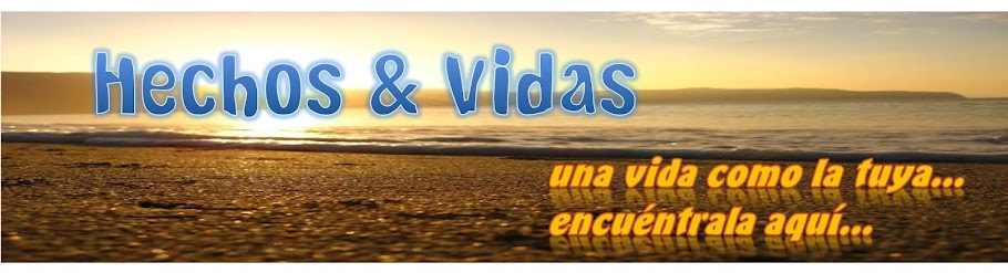 HECHOS &amp; VIDAS