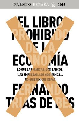LIBRO - El Libro Prohibido de la Economía Fernando Trías de Bes (Espasa - Octubre 2015) ECONOMIA | GANADOR PREMIO ESPASA 2015 Edición papel & ebook kindle | Comprar en Amazon España