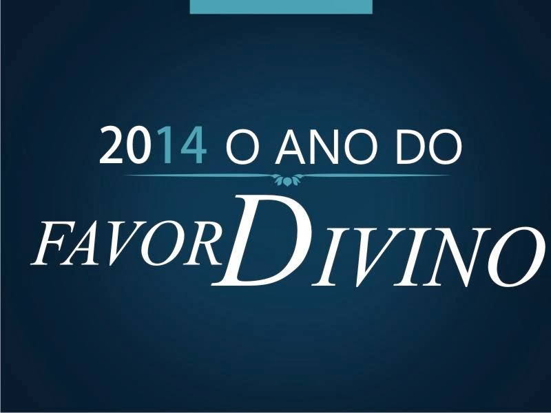 2014# ANO DO FAVOR DE DEUS.