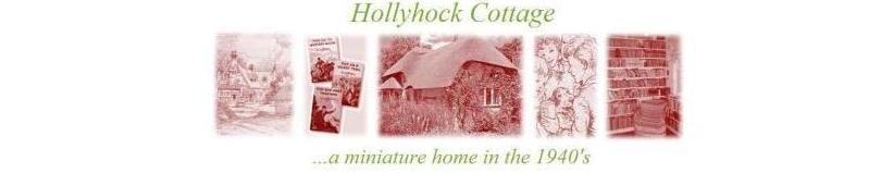Hollyhock Cottage - a miniature home in the 1940s