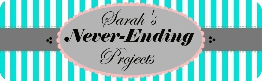 Sarah&#39;s Never-Ending Projects