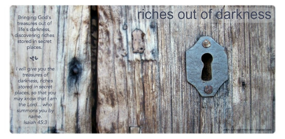 Riches out of Darkness