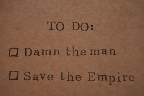 to do list damn the man and save the empire