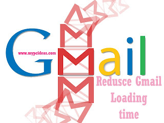 reduce loading time of gmail | fast access to gmail