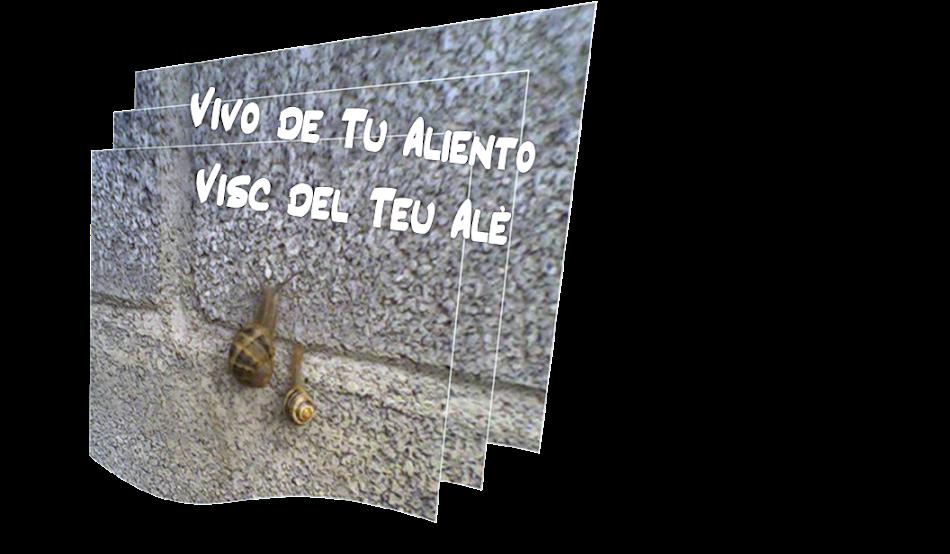 Vivo de Tu Aliento/ Visc del Teu Alè