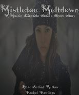 Mistletoe Meltdown A Maurin Kincaide Series Short Story