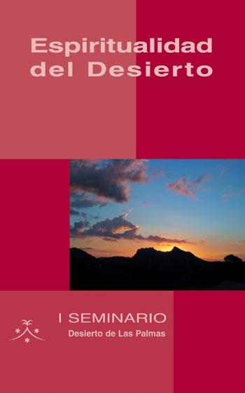 http://www.montecarmelo.com/espiritualidad-del-desierto-seminario-desierto-las-palmas-p-436.html