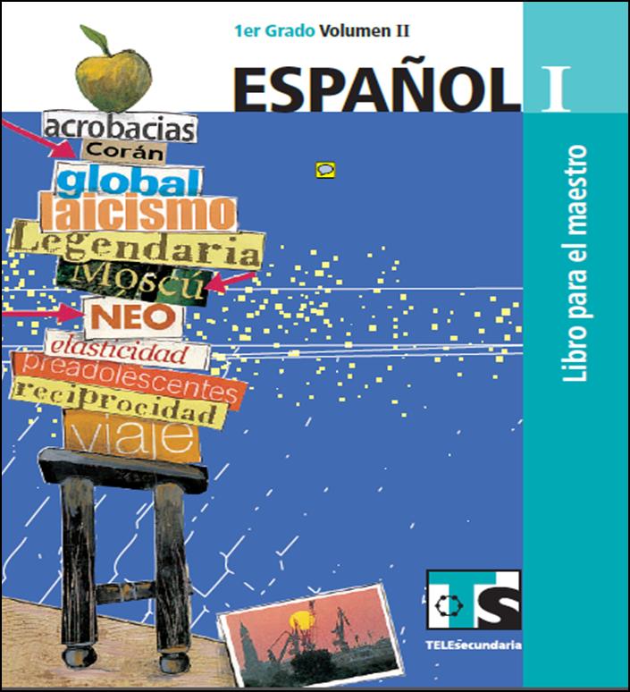 Libro de Español para el maestro de Primero de Secundaria Volumen II