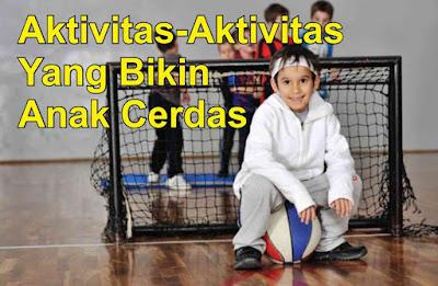 ragam aktivitas bikin anak cerdas