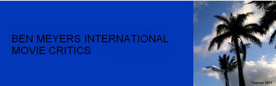 Ben Meyers International Movie Critics