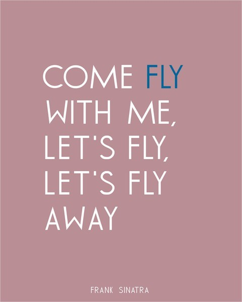 frank sinatra, come fly with me, quote, song