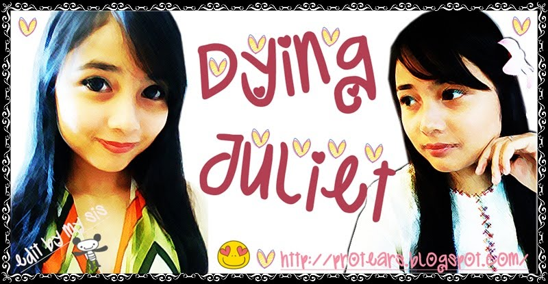 :: :♥♫ Dying Juliet ♪♥: ::