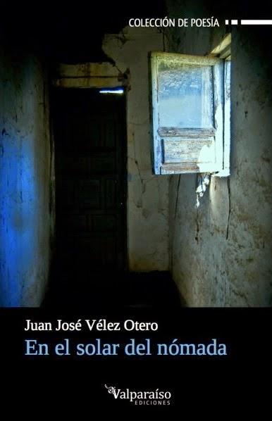 http://encuentrosconlasletras.blogspot.com.es/2015/02/juan-jose-velez-en-el-solar-del-nomada.html