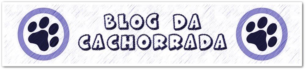 Blog da Cachorrada