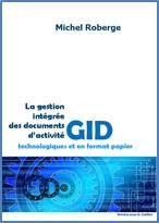 La gestion intégrée des documents d'activité - Nouvelle version 2016 pour le Québec