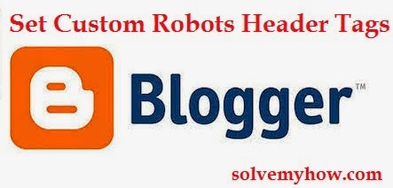 set custom robots header tags in blogger
