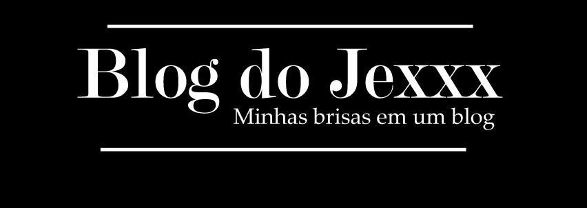 Blog do Jexxx
