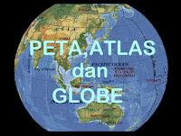Pengertian dan Penjelasan Peta, Atlas, dan Globe