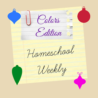 Homeschool Weekly - Colors Edition on Homeschool Coffee Break @ kympossibleblog.blogspot.com