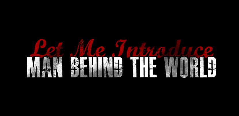 Man Behind The World