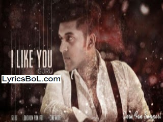 I LIKE YOU  Guru Randhawa