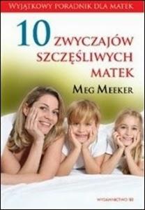 http://www.mwydawnictwo.pl/p/1084/10-zwyczaj%C3%B3w-szcz%C4%99%C5%9Bliwych-matek