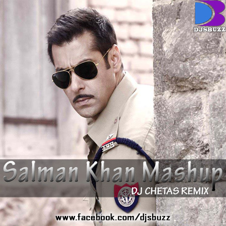 Salman Khan Mashup By DJ Chetas Mix