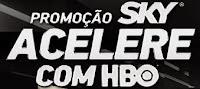 Promoção SKY Acelere com HBO