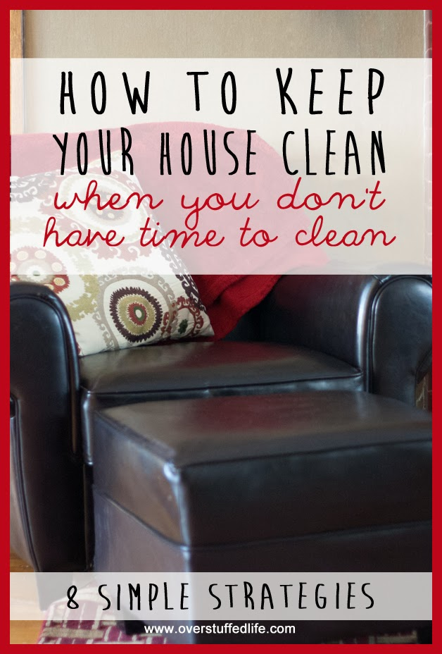 how to keep your house clean when you don 39 t have time to clean