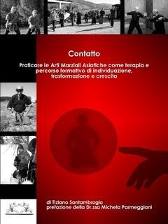 """""""CONTATTO"""" Il nuovo libro di Sensei Tiziano prefazione della dr.ssa Michela Parmeggiani"""