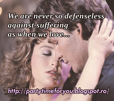 We are never so defenseless against suffering as when we love...