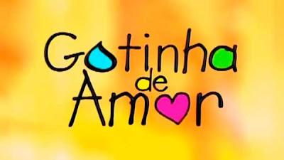 O que vai acontecer na novela Gotinha de Amor - Capitulo de Hoje