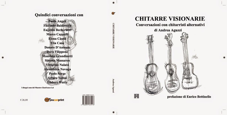 """""""Chitarre Visionarie Conversazioni con chitarristi alternativi"""""""
