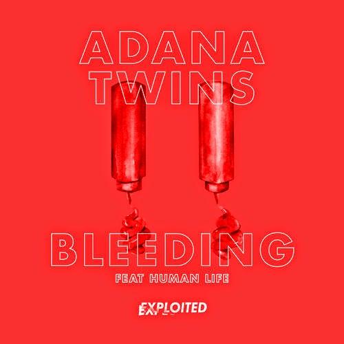 Adana Twins feat. Human Life - Bleeding Remixes