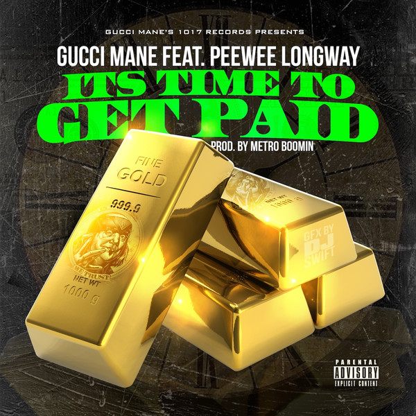 Gucci Mane - Time To Get Paid (feat. Peewee Longway) - Single  Cover