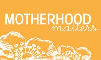 Motherhood Matters