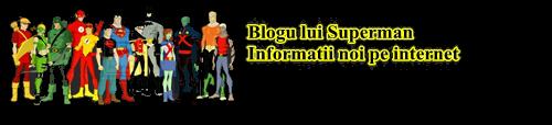Blogu lui Superman, un mic blog cu stiri din diverse domenii