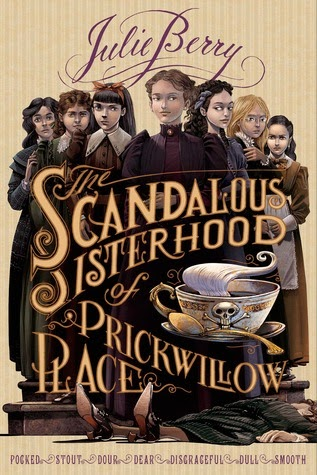 The Scandalous Sisterhood of Prickwillow Place Julie Berry book cover