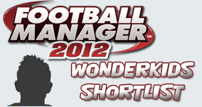 BIGGEST and the BEST wonderkids shortlist for FM 2012