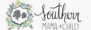 Southern Mama + Child