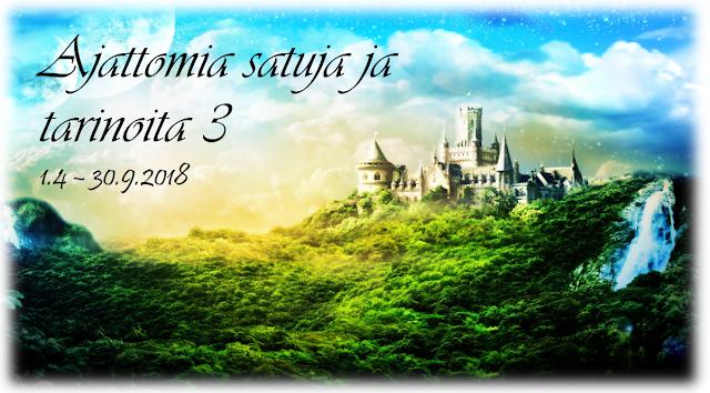 Ajatomia satuja ja tarinoita 3 (1.4.-30.9.2018)
