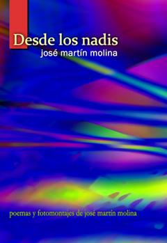 Desde los nadis: Un libro poético del escritor José Martín Molina