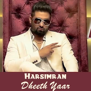 Dheeth Yaar Lyrics - Harsimran