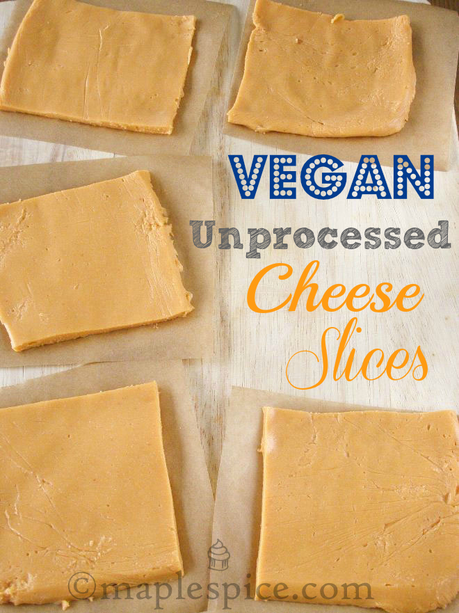 Vegan Unprocessed Cheese Slices