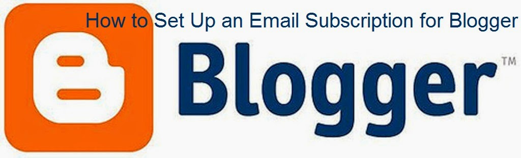 How to Set Up an Email Subscription for Blogger : eAskme