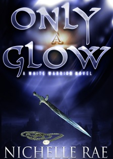 Only A Glow (Nichelle Rae)