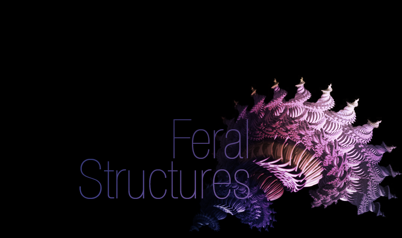 Feral Structures