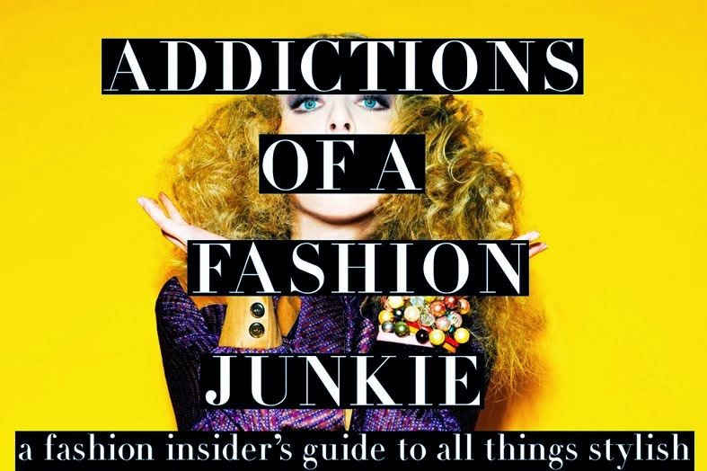 ADDICTIONS OF A FASHION JUNKIE