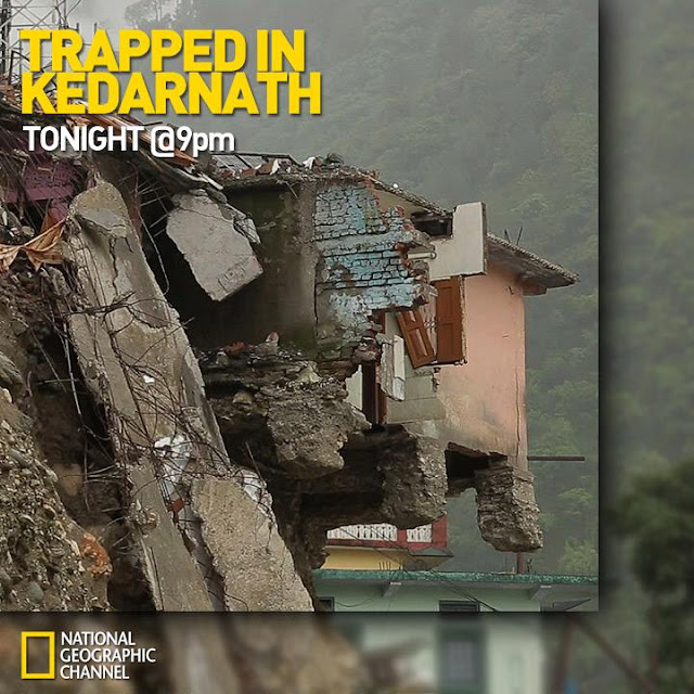 Trapped in Kedaranath National Geographic Tonight