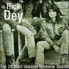 Top 20 Most Unusual Rockstar Deaths: 16. Rick Dey
